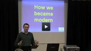How we became modern